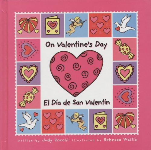 On Valentine's Day/el D?a De San Valentin: Judith Mazzeo Zocchi;