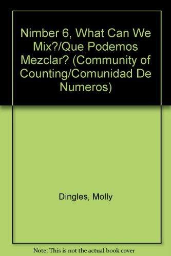 9781891997846: Nimber 6, What Can We Mix?/Que Podemos Mezclar? (Community of Counting/Comunidad de numeros) (Spanish Edition)