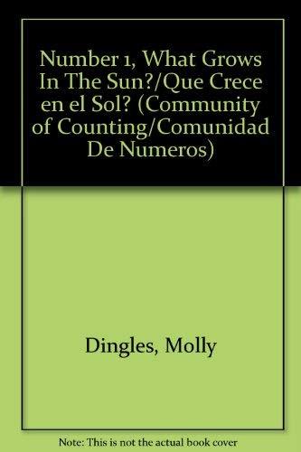 Number 1, What Grows In The Sun?/Que Crece en el Sol? (Community of Counting/Comunidad De...