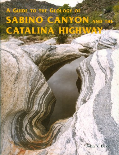 9781892001214: A Guide to the Geology of Sabino Canyon and the Catalina Highway: Coronado National Forest