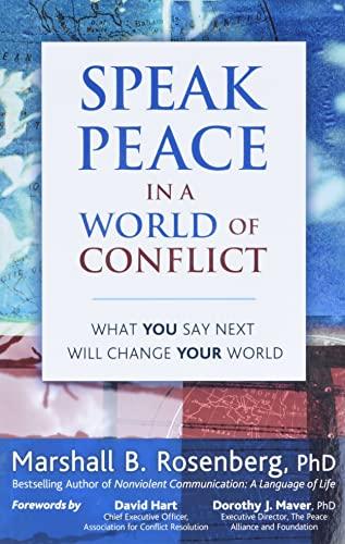 Speak Peace in a World of Conflict: Marshall B. Rosenberg