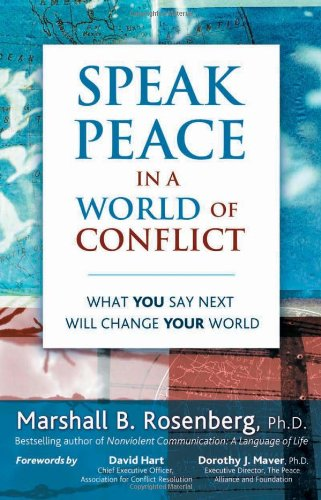 9781892005175: Speak Peace in a World of Conflict: What You Say Next Will Change Your World