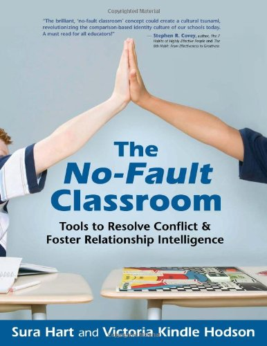 The No-Fault Classroom: Tools to Resolve Conflict & Foster Relationship Intelligence: A ...