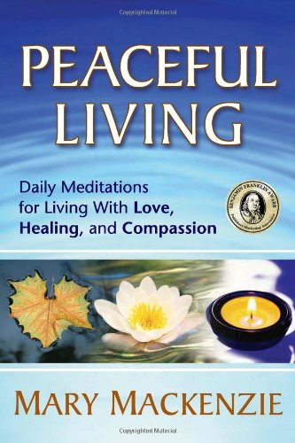 Peaceful Living: Daily Meditations for Living with Love, Healing, and Compassion: Mackenzie, Mary