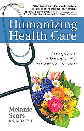 9781892005267: Humanizing Health Care: Creating Cultures of Compassion with Nonviolent Communication (Nonviolent Communication Guides)