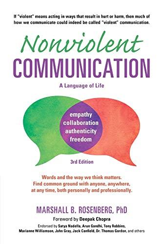 Nonviolent Communication -- A Language of Life (Nonviolent Communication Guides): Rosenberg, ...