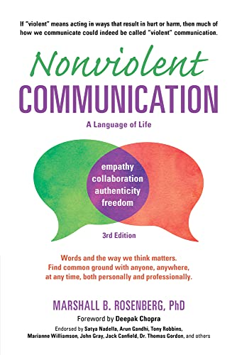 9781892005281: Nonviolent Communication: A Language of Life, 3rd Edition: Life-Changing Tools for Healthy Relationships (Nonviolent Communication Guide)