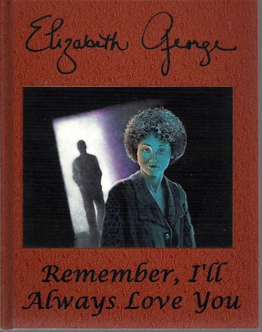 Remember, I'll Always Love You: George, Elizabeth, Illustrated by Phil Parks
