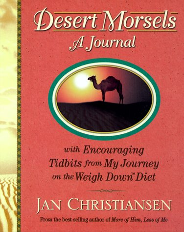 9781892016218: Desert Morsels: A Journal with Encouraging Tidbits from My Journey on the Weigh Down Diet