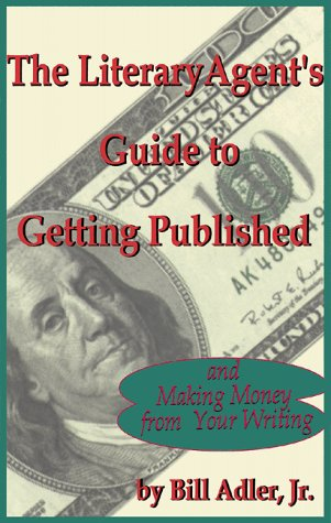 9781892025005: The Literary Agent's Guide to Getting Published And Making Money from Your Writing