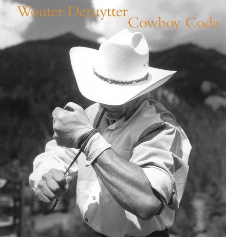 COWBOY CODE: Deruytter, Wouter & John Wood