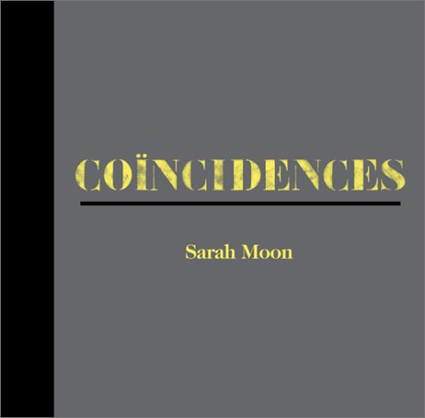 Sarah Moon: Coincidences: Sarah Moon; Robert