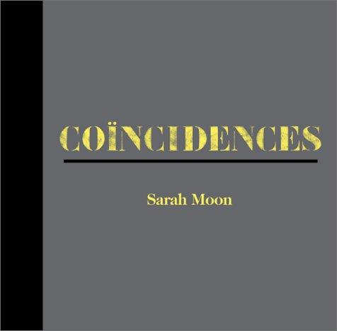 Coincidences: Sarah Moon: Moon, Sarah