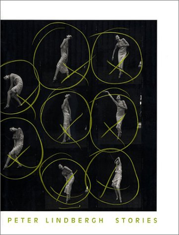 9781892041647: Peter Lindbergh: Stories: Stories / Introduction by Wim Wenders.