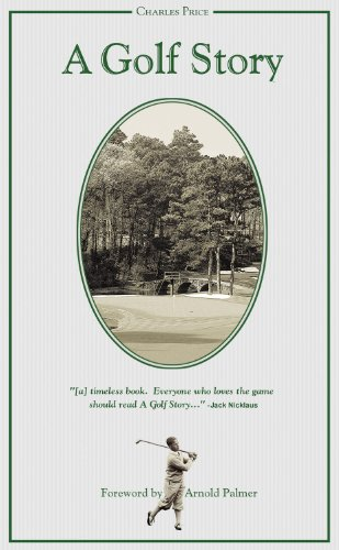A Golf Story Foreword by Arnold Palmer