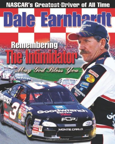 Dale Earnhardt : Remembering the Intimidator