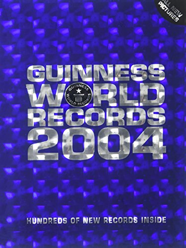 Guinness Book of World Records, 2004: Guinness World Records