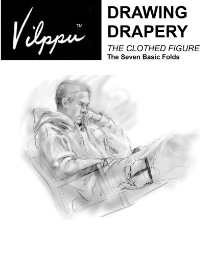 Vilppu Drawing Drapery: The Clothed Figure: Glenn V. Vilppu