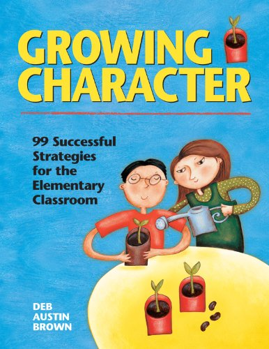 9781892056252: Growing Character: 99 Successful Strategies for the Elementary Classroom