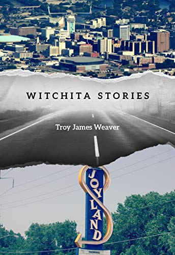 Witchita Stories: Weaver, Troy James