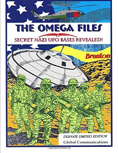 9781892062093: The Omega Files; Secret Nazi UFO Bases Revealed