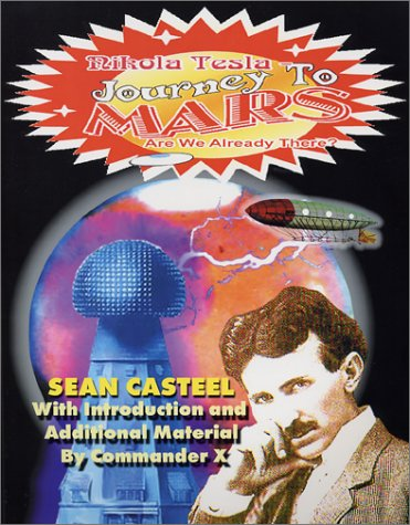 Nikola Tesla Journey To Mars: Are We Already There? (1892062313) by Casteel, Sean; X, Commander