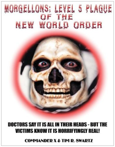 9781892062529: Morgellons: Level 5 Plague of the New World Order