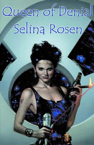 Queen of Denial: Rosen, Selina