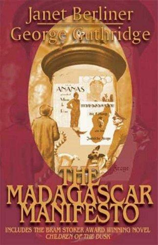 9781892065582: The Madagascar Manifesto: Child of the Light, Child of the Journey, Children of the Dusk