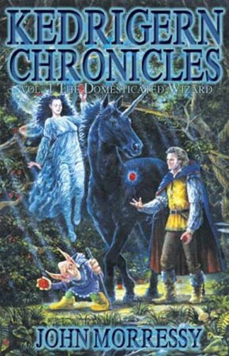 9781892065773: The Kedrigern Chronicles Volume 1: The Domesticated Wizard