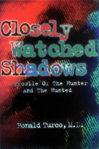 9781892076045: Closely Watched Shadows : A Profile of The Hunter And The Hunted