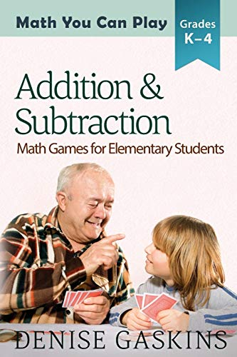 9781892083197: Addition & Subtraction: Math Games for Elementary Students (Math You Can Play) (Volume 2)