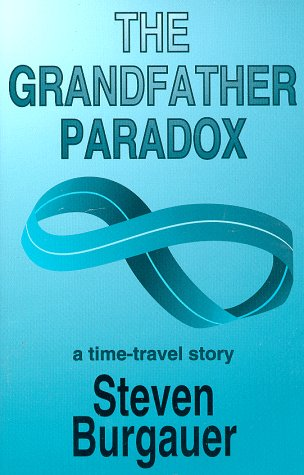 The Grandfather Paradox: Steven Burgauer