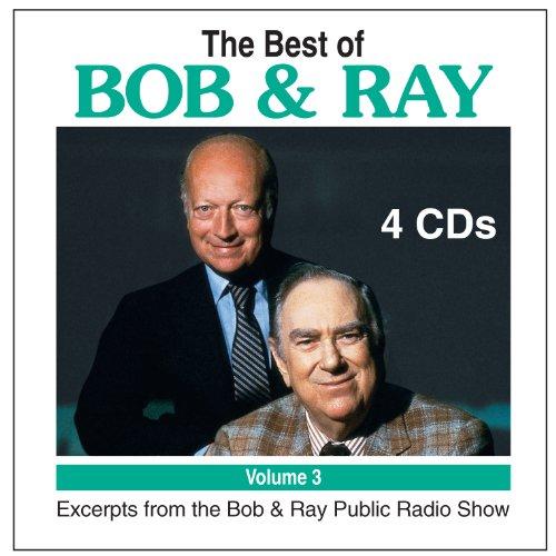 The Best of Bob & Ray, Volume 3: Bob Elliott and Ray Goulding