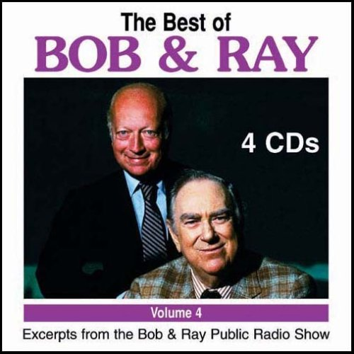 Best of Bob & Ray, Volume 4: Bob Elliott and Ray Goulding