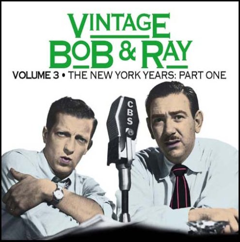 Vintage Bob & Ray, Volume 3 - The New York Years, Part 1: Bob Elliott and Ray Goulding