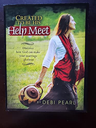9781892112606: Created to be His Help Meet: Discover How God Can Make Your Marriage Glorious