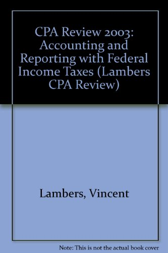 CPA Review 2003: Accounting and Reporting with: Vincent Lambers, William