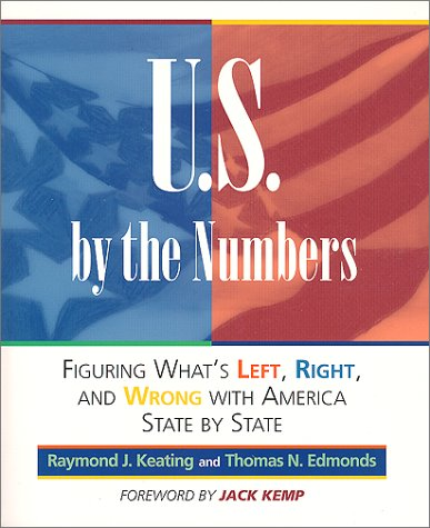 9781892123145: U.S. By the Numbers: What's Left, Right & Wrong with America (Capital Ideas for Business & Personal Development)
