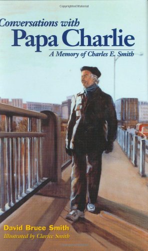 9781892123343: Conversations with Papa Charlie: A Memory of Charles E. Smith