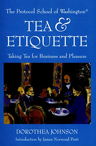 Tea & Etiquette: Taking Tea for Business and Pleasure (Capital Lifestyles): Johnson, Dorothea