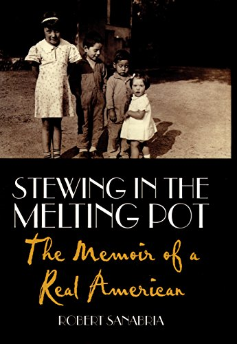 Stewing in the Melting Pot the Memoir of a Real American: Sanabria, Robert