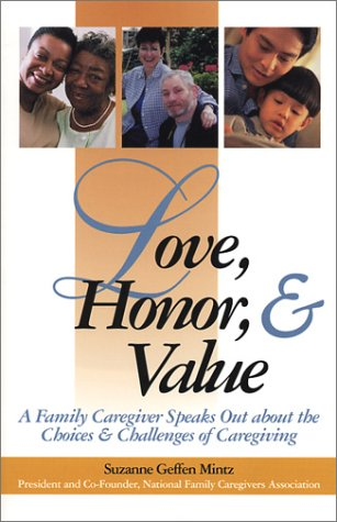 9781892123565: Love, Honor and Value: A Family Caregiver Speaks Out About the Choices and Challenges of Caregiving (Capital Cares)