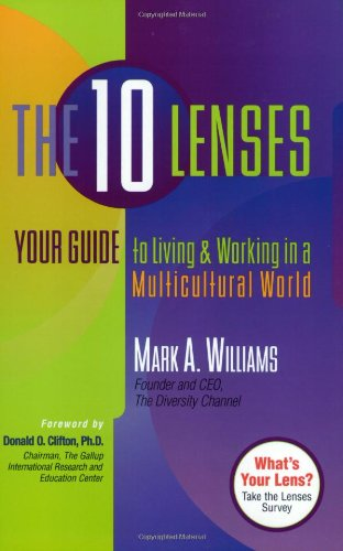The 10 Lenses: Your Guide to Living: Mark Williams