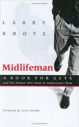 Midlifeman: A Book for Guys and the: Larry Krotz