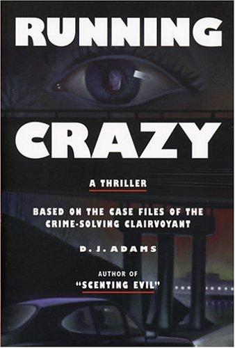 Running Crazy: A Thriller Based on the: D.J. Adams