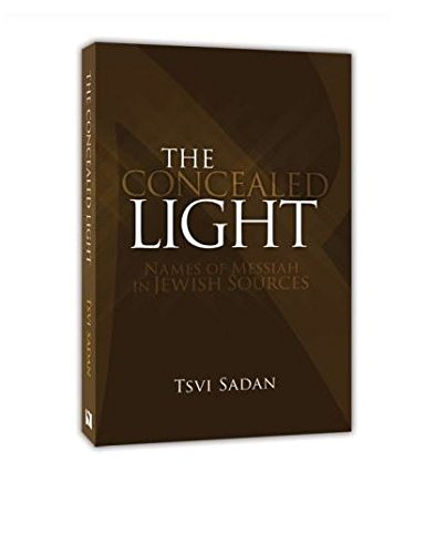 9781892124630: The Concealed Light: Names of Messiah in Jewish Sources