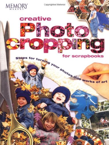 9781892127112: Creative Photo Cropping for Scrapbooks (Memory Makers)