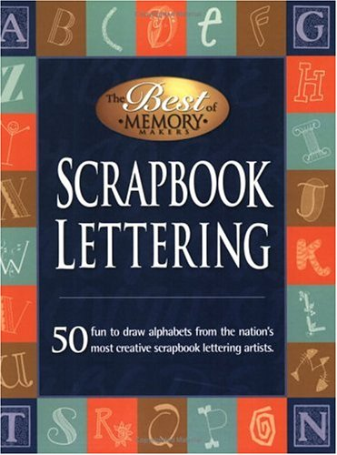 9781892127150: Scrapbook Lettering:50 Fun to draw alphabets from the nation's most creative scrapbook lettering artists.