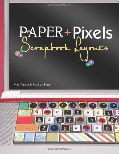 9781892127938: Paper and Pixels: Scrapbook Layouts